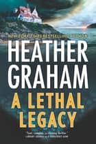 A Lethal Legacy ebook by Heather Graham