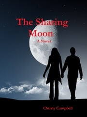 The Sharing Moon ebook by Christy A. Campbell