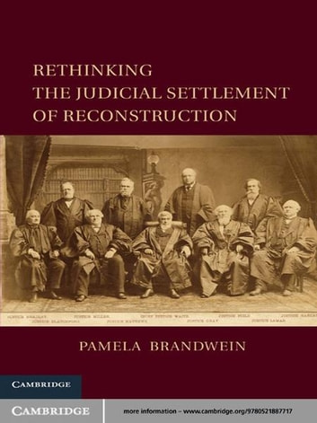 Rethinking the Judicial Settlement of Reconstruction ebook by Pamela Brandwein