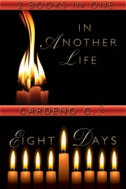 In Another Life & Eight Days ebook by Cardeno C.