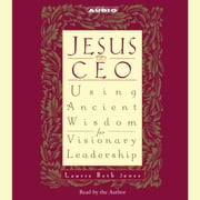 Jesus CEO - Using Ancient Wisdom for Visionary Leadership audiobook by Laurie Beth Jones