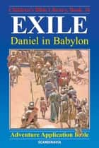 Exile - Daniel in Babylon ebook by Anne de Graaf, José Pérez Montero