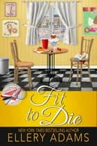 Fit to Die ebook by Ellery Adams