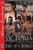 Passion, Victoria 12: Jewel of a Jillaroo ebook by Becca Van