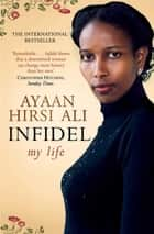 Infidel ebook by Ayaan Hirsi Ali
