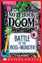 Battle of the Boss-Monster: A Branches Book (The Notebook of Doom #13) ebook by Troy Cummings, Troy Cummings