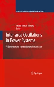 Inter-area Oscillations in Power Systems - A Nonlinear and Nonstationary Perspective ebook by