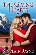 The Giving Hearts ebook by Sinclair Jayne