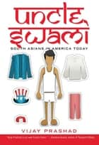 Uncle Swami - South Asians in America Today ebook by Vijay Prashad