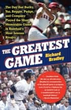 The Greatest Game ebook by Richard Bradley