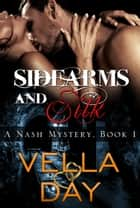 Sidearms and Silk ebook by Vella Day