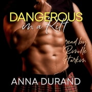 Dangerous in a Kilt audiobook by Anna Durand
