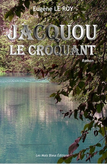 Jacquou le croquant ebook by Eugène le Roy