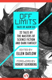 Off Limits - Tales of Alien Sex ebook by Ellen Datlow,Robert Silverberg