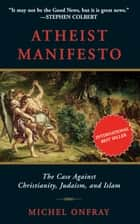 Atheist Manifesto ebook by Michel Onfray