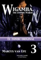 3 Wigamba: El zombi original ebook by Marcus van Epe