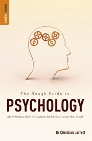 The Rough Guide to Psychology ebook by Dr Christian Jarrett