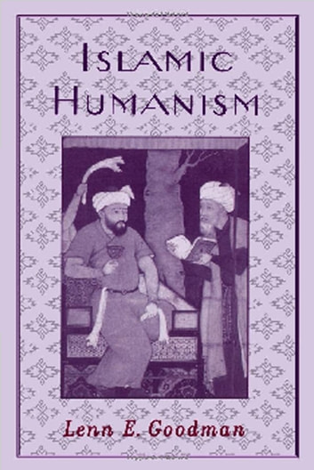 Islamic Humanism ebook by Lenn E. Goodman