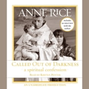 Called Out of Darkness - A Spiritual Confession audiobook by Anne Rice