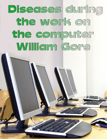 Diseases During the Work on the Computer ebook by William Gore