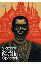 Day of the Oprichnik ebook by Vladimir Sorokin