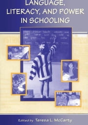 Language, Literacy, and Power in Schooling ebook by Teresa L. McCarty