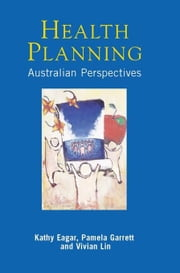 Health Planning: Australian Perspectives ebook by Eagar, Kathy