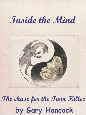 Inside the Mind: The Chase for the Twin Killer ebook by Gary Hancock