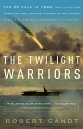 The Twilight Warriors ebook by Robert Gandt