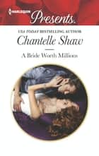 A Bride Worth Millions 電子書籍 by Chantelle Shaw