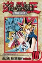 Yu-Gi-Oh!: Duelist, Vol. 10 - The Egyptian God Cards ebook by Kazuki Takahashi, Kazuki Takahashi