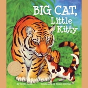 Big Cat, Little Kitty audiobook by Scotti Cohn, Susan Detwiler