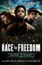 Race for Freedom ebook by Lois Walfrid Johnson