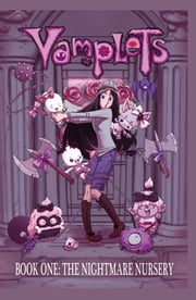 Vamplets: Nightmare Nursey #1 ebook by Dave Dwonch,Gayle Middleton,Amanda Coronado