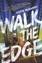 Walk The Edge ebook by