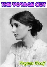 THE VOYAGE OUT - classic book ebook by Virginia Woolf