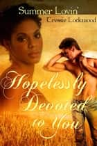 Hopelessly Devoted to You ebook by Tressie Lockwood