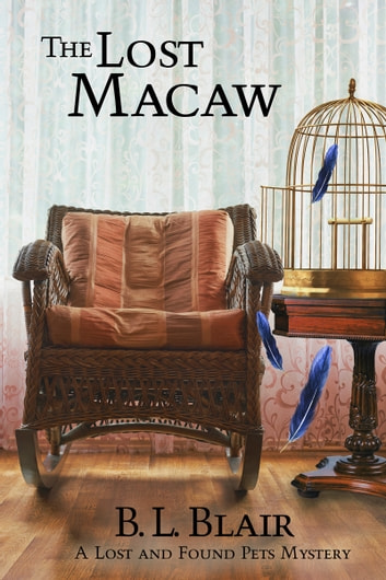 The Lost Macaw ebook by B. L. Blair