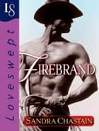 Firebrand - A Loveswept Classic Romance ebook by Sandra Chastain