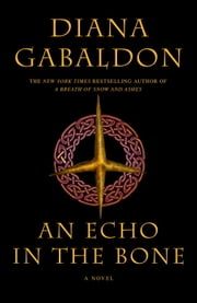An Echo in the Bone - A Novel ebook by Diana Gabaldon