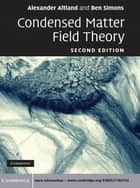 Condensed Matter Field Theory ebook by Alexander Altland,Ben D. Simons