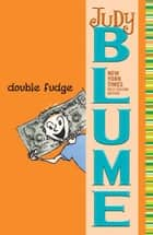 Double Fudge ebook by Judy Blume