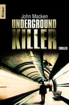 Underground-Killer - Thriller ebook by John Macken, Christine Gaspard