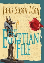 The Egyptian File ebook by Janis Susan May