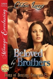 Beloved by Brothers ebook by Chloe Lang