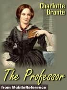 The Professor (Mobi Classics) ebook by Charlotte Bronte