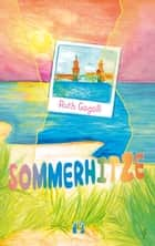 Sommerhitze - Liebesroman ebook by Ruth Gogoll