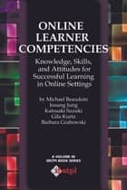 Online Learner Competencies ebook by Michael Beaudoin,Gila Kurtz,Insung Jung,Katsuaki Suzuki,Barbara L. Grabowski