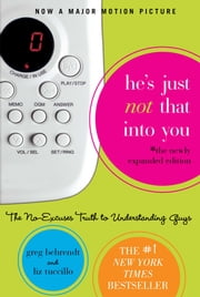 He's Just Not That Into You - The No-Excuses Truth to Understanding Guys ebook by Greg Behrendt,Liz Tuccillo