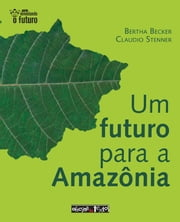 Um futuro para a Amazônia ebook by Kobo.Web.Store.Products.Fields.ContributorFieldViewModel